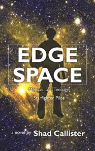 Edge Space: Memoir of a Teenage Starfighter Pilot